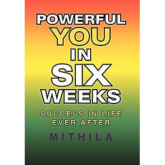 Powerful You in Six Weeks - Success in Life Ever After by Mithila - 97