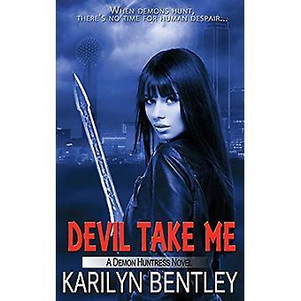 Devil Take Me by Karilyn Bentley - 9781509218905 Book