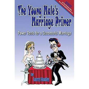 Young Male's Marriage Primer - Amateur Marriage Doctoring from a Profe