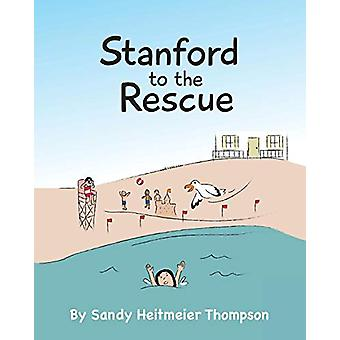 Stanford to the Rescue by Sandy Heitmeier Thompson - 9781645591405 Bo