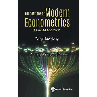 Foundations of Modern Econometrics A Unified Approach