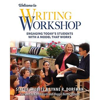 Welcome to Writing Workshop by Stacey ShubitzLynne R. Dorfman