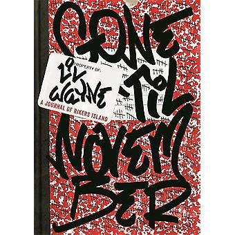 Gone 'Til November A Journal of Rikers Island