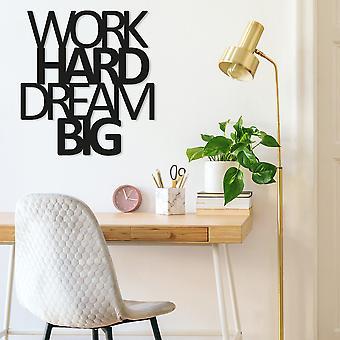 Work Hard Dream Big Black Décoratif Métal Accessoire Mural