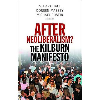 After Neoliberalism The Kilburn Manifesto by Hall & Stuart