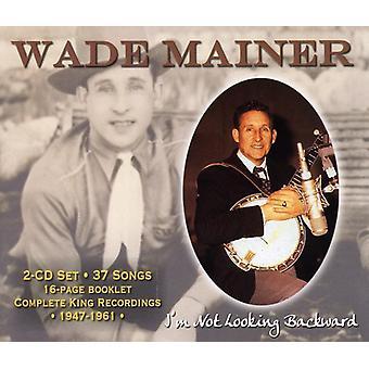 Wade Mainer - I'm Not Looking Backward [CD] USA import