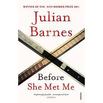 Before She Met Me by Julian Barnes - 9780099540076 Book