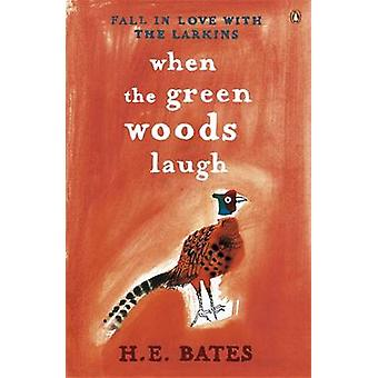 When the Green Woods Laugh by H. E. Bates - 9780141029689 Book
