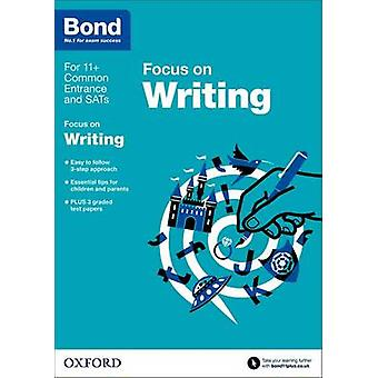 Bond 11+ - English - Focus on Writing - 9-11 Years by Michellejoy Hughes