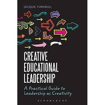 Leadership pédagogique créative - A Practical Guide to Leadership comme C