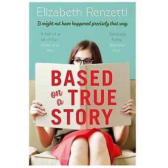 Basé sur une histoire vraie (Main) par Elizabeth Renzetti - Bo 9781782395539