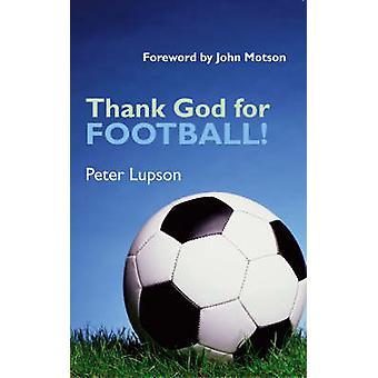 Luojan kiitos jalkapallo! mennessä Peter Lupson - 9781902694306 kirja
