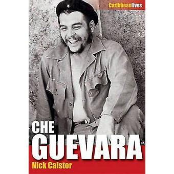 Che Guevara by Nicholas Caistor - 9781904955559 Book