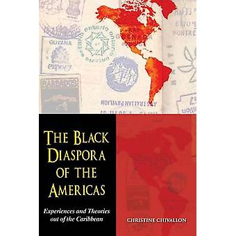 The Black Diaspora of the Americas - Experience and Theories of the Ca
