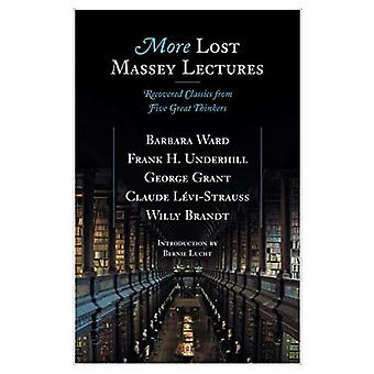 More Lost Massey Lectures: Recovered Classics from Five Great Thinkers (CBC Massey Lectures)