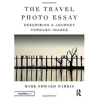 Travel Foto Essay: Beskrive en reise gjennom bilder
