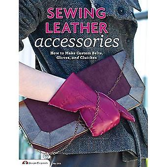 Couture accessoires en cuir: Comment faire des embrayages, des gants et des ceintures personnalisés