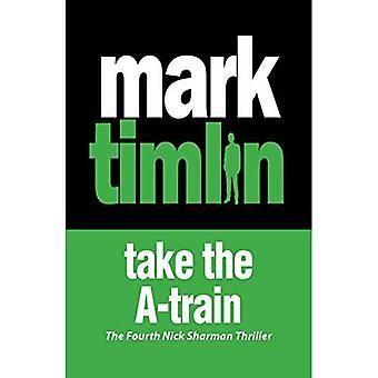 Take the A Train (Nick Sharman Thrillers)