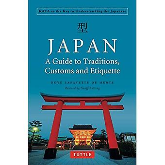 Japan: A Guide to Traditions, Customs and Etiquette: Kata as the Key� to Understanding the Japanese