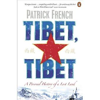 Tiibet, Tiibetin: Henkilökohtainen historia menetetty maa. Patrick Ranskan