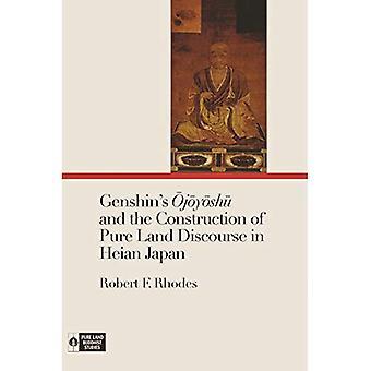 Genshin's Ojoyoshu ja puhdas maa diskurssi Heian-Japanissa (Pure Land buddhalainen tutkimusta) rakentaminen