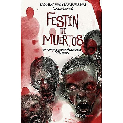 Fest n de Muertos: Antolog� a de Relatos Mexicanos de� Zombies