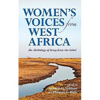 Womens Voices from West Africa An Anthology of Songs from the Sahel by Sidikou & Aissata G.