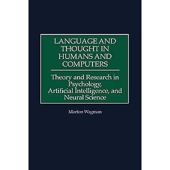 Sprache und denken in Mensch und Computer Theorie und Forschung in der Psychologie künstliche Intelligenz und neuronale Wissenschaft von Wagman & Morton