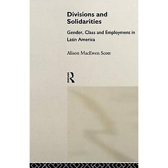 Divisionen und Solidaritäten Geschlecht Klasse und Beschäftigung in Lateinamerika von Scott & Alison Macewen