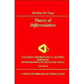 Theory of Differentiation A Unified Theory of Differentiation Via New Derivate Theorems and New Derivatives by Garg & Krishna