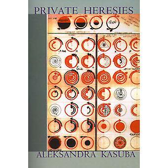 Private Heresies by Kasuba & Aleksandra