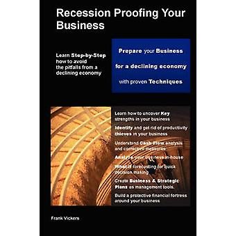 Recession Proofing Your Business by Vickers & Frank
