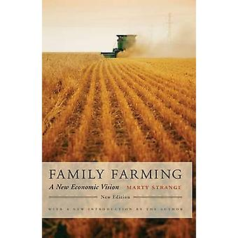 Family Farming A New Economic Vision New Edition by Strange & Marty