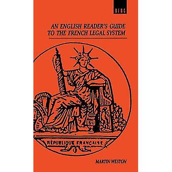 An English Readers Guide to the French Legal System by Weston & Martin