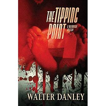 The Tipping Point A Wainwright Mystery by Danley & Walter