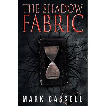 The Shadow Fabric by Cassell & Mark