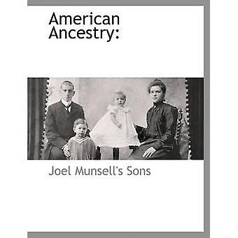 Americano ascendenza dai figli & Joel Munsells
