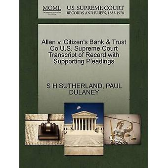 Allen v. Citizens Bank  Trust Co U.S. Supreme Court Transcript of Record with Supporting Pleadings by SUTHERLAND & S H