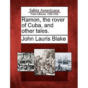 رامون روفر كوبا وحكايات أخرى. بليك & لوريس جون