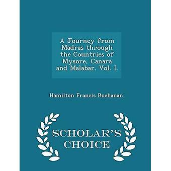 A Journey from Madras through the Countries of Mysore Canara and Malabar. Vol. I.  Scholars Choice Edition by Buchanan & Hamilton Francis