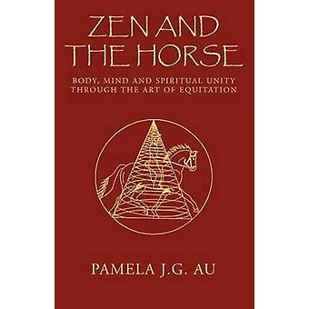 Zen und das Pferd von Au & Pamela J. G.