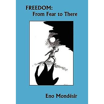 Freedom  From Fear to There by Mondesir & Eno