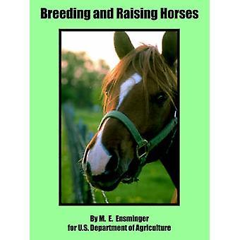 Fokken en het verhogen van de paarden door Ensminger & M. E.