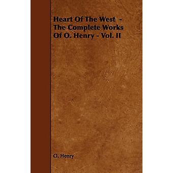 西のハートヘンリー・ O によって o. ヘンリー・ Vol.2 の完全な作品