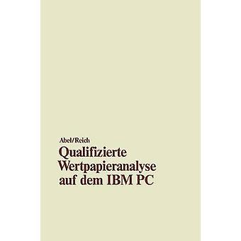 Qualifizierte Wertpapieranalyse auf dem IBM PC   und kompatiblen Computern by Abel & Ulrich