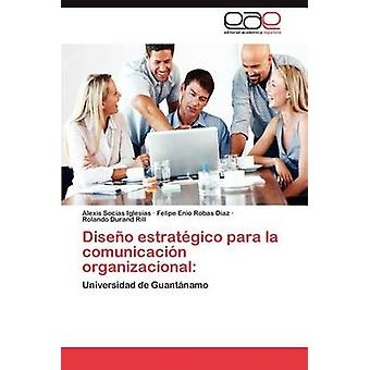 Diseno Estrategico Para La Comunicacion Organizacional par Socias Iglesias & Alexis