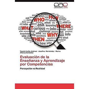 Evaluacion de La Ensenanza y Aprendizaje Por Competencias by Jim Nez & Yasm N. Ivette