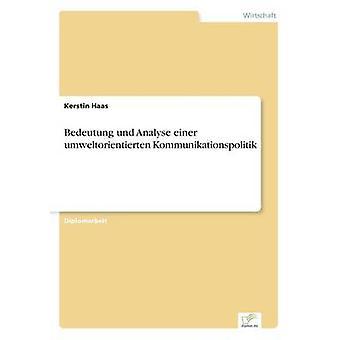 Bedeutung und Analyse einer umweltorientierten Kommunikationspolitik par Haas & Kerstin
