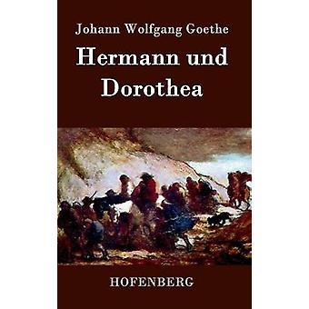 Hermann Und Dorothea von Goethe & Johann Wolfgang