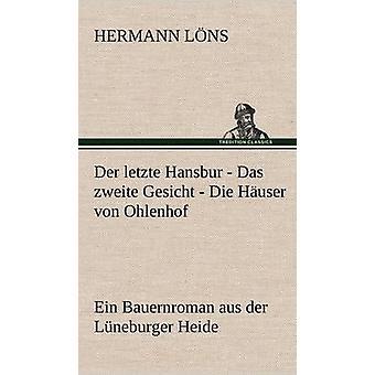 Der Letzte Hansbur  Das Zweite Gesicht  Die Hauser Von Ohlenhof by L. Ns & Hermann